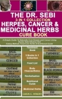 The Dr. Sebi 3 in 1 Collection - Herpes Cancer, and Medicinal Herbs Cure Book: A Simple Guide To Naturally Cure Herpes and Cancer Using Doctor Sebi Al Cover Image