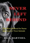 Never Left Behind: One man's refusal for status quo how we treat animals Cover Image