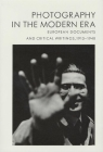 Photography in the Modern Era: European Documents and Critical Writings, 1913-1940 Cover Image