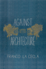 Against Architecture (Green Arcade) Cover Image