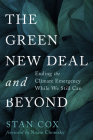 The Green New Deal and Beyond: Ending the Climate Emergency While We Still Can (City Lights Open Media) Cover Image