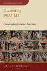Discovering Psalms: Content, Interpretation, Reception (Discovering Biblical Texts (Dbt)) Cover Image