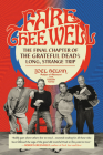 Fare Thee Well: The Final Chapter of the Grateful Dead's Long, Strange Trip Cover Image