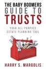 Baby Boomers Guide to Trusts: Your All-Purpose Estate Planning Tool Cover Image