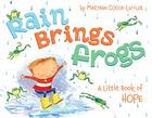 Rain Brings Frogs: A Little Book of Hope Cover Image