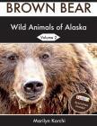 Wild Animals of Alaska: Brown Bear Cover Image