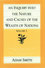 An Inquiry Into the Nature and Causes of the Wealth of Nations (Vol. 1) (Glasgow Edition of the Works and Correspondence of Adam Smith #2) Cover Image