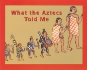 What the Aztecs Told Me Cover Image
