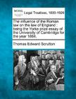 The Influence of the Roman Law on the Law of England: Being the Yorke Prize Essay of the University of Cambridge for the Year 1884. Cover Image