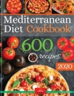 Mediterranean Diet Cookbook: The Biggest Mediterranean Diet Cookbook with 600 Delicious, Quick, Easy and Healthy Recipes for Everyday Cooking. Cover Image