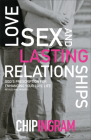 Love, Sex, and Lasting Relationships: God's Prescription for Enhancing Your Love Life Cover Image