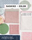 Sashiko + Color: 23 Bright & Stylish Accessories to Stitch Cover Image