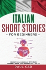 Italian Short Stories for Beginners: Learn Italian Language With Easy Stories & Grow Your Vocabulary (Vol. 1) Cover Image