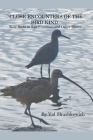 Close Encounters of the Bird Kind: Wild Birds in San Francisco and Other Places Cover Image