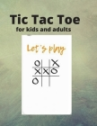Tic Tac Toe For Kids and Adults: 100 Pages of Gaming Fun! Cover Image