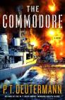 The Commodore: A Novel (P. T. Deutermann WWII Novels) Cover Image