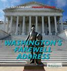 Washington's Farewell Address (Let's Find Out!) Cover Image