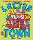 Letter Town: A Seek-and-Find Alphabet Adventure Cover Image