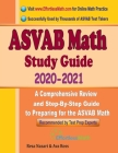 ASVAB Math Study Guide 2020 - 2021: A Comprehensive Review and Step-By-Step Guide to Preparing for the ASVAB Math Cover Image