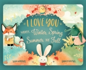 I Love You Through Winter, Spring, Summer, and Fall Cover Image