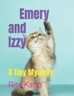 Emery and Izzy: A Tiny Mystery Cover Image