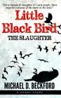 Little Black Bird: The Slaughter Cover Image