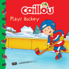 Caillou Plays Hockey (Clubhouse) Cover Image