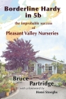 Borderline Hardy in 5b: the improbable success of Pleasant Valley Nurseries Cover Image
