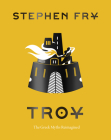 Troy: The Greek Myths Reimagined Cover Image
