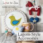 Love to Sew: Lagom-Style Accessories Cover Image