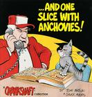 ...and One Slice with Anchovies!: A Crankshaft Collection Cover Image