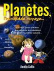 PLANETES, l'incroyable voyage... Cover Image