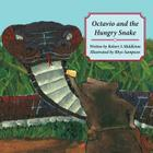 Octavio and the Hungry Snake Cover Image