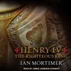 Henry IV Lib/E: The Righteous King Cover Image