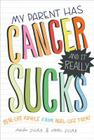 My Parent Has Cancer and It Really Sucks: Real-Life Advice from Real-Life Teens Cover Image