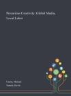 Precarious Creativity: Global Media, Local Labor Cover Image