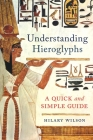 Understanding Hieroglyphs: A Quick and Simple Guide Cover Image