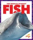 The World's Biggest Fish (World's Biggest Animals) Cover Image