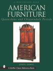 American Furniture: Queen Anne and Chippendale Periods (Schiffer Classic Reference Books) Cover Image