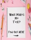 What Makes Me Tick? Find Out Here: Sketch Book with Prompts, to help Express Emotions for Kids, Parents Learn what Emotions are Revealed Cover Image