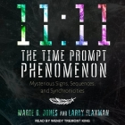 11:11 the Time Prompt Phenomenon Lib/E: Mysterious Signs, Sequences, and Synchronicities Cover Image