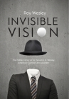 Invisible Vision: The hidden story of Dr. Newton K. Wesley, American contact lens pioneer Cover Image