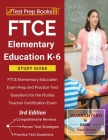FTCE Elementary Education K-6 Study Guide: FTCE Elementary Education Exam Prep and Practice Test Questions for the Florida Teacher Certification Exam Cover Image