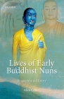 Lives of Early Buddhist Nuns: Biographies as History Cover Image