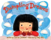 Dumpling Dreams: How Joyce Chen Brought the Dumpling from Beijing to Cambridge Cover Image