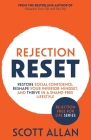 Rejection Reset: Restore Social Confidence, Reshape Your Inferior Mindset, and Thrive In a Shame-Free Lifestyle Cover Image