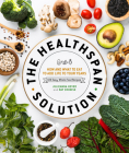 The Healthspan Solution: How and What to Eat to Add Life to Your Years Cover Image