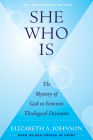 She Who Is: The Mystery of God in Feminist Theological Discourse Cover Image