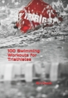 100 Swimming Workouts for Triathletes Cover Image