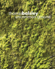 Thomas Balsley: Uncommon Ground Cover Image